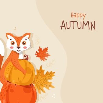 Happy autumn poster design mit cartoon fox holding kürbis und ahornblätter auf pastellbraunem hintergrund.
