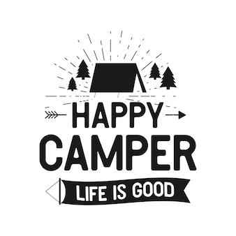 Happy camper life is good - outdoors adventure badge mit zelt, bäumen, sunbursts-symbolen. schön für camping-enthusiasten, für t-shirt, tassengeschenk andere drucke. vektor auf lager isoliert auf weiss.
