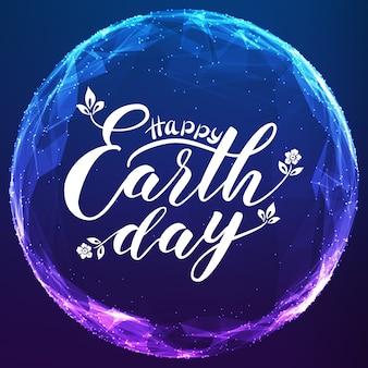 Happy earth day schriftzug auf abstrakte vektorgitterkugel.