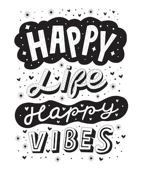 Happy life happy vibes schriftzug