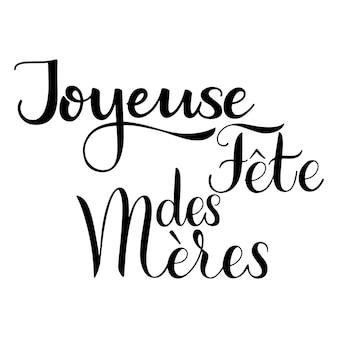 Happy mother day schriftzug auf französisch. grußkarten-design. handgezeichneter text