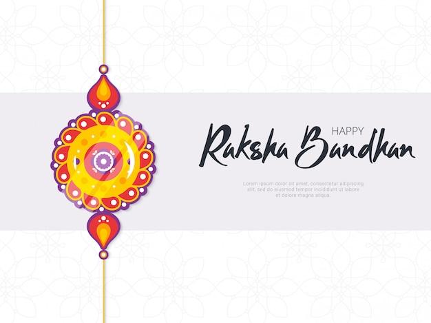 Happy raksha bandhan festival banner vorlage. traditionelles rakhi-amulett, das schwestern von brüdern als zeichen des schutzes und als handgeschriebener slogan gegeben wurde. hinduistische kultur. saluno-, silono- oder rakri-feier.