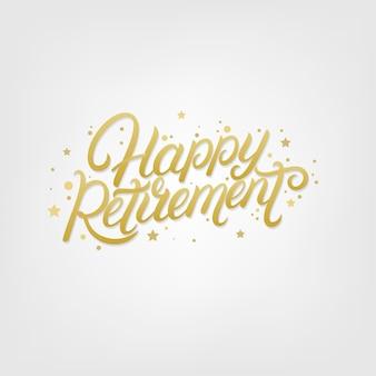Happy retirement handgeschriebene schrift.