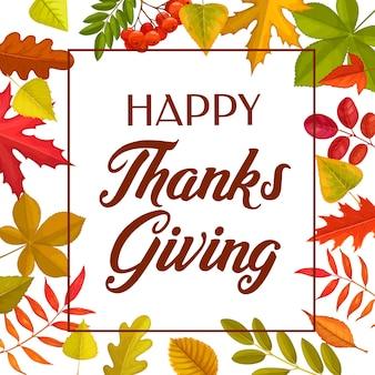 Happy thanks begrüßung mit herbstlaub. rahmen des erntedankfestes, herbstfeiertag mit baumlaub von ahorn-, eichen-, birken- oder ebereschenpflanze auf weißem hintergrund