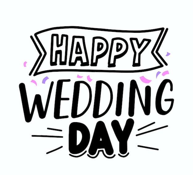 Happy wedding day gratulation banner mit handgezeichneter schrift oder typografie. grußkarte, zitat mit schwarzen skizzenhaften buchstaben und bunter konfetti-schriftart, poster, gestaltungselement. vektorillustration
