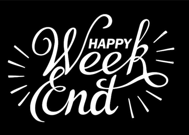 Happy weekend schriftzug