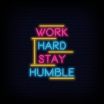 Hart arbeiten bleiben bescheidenen neon-text