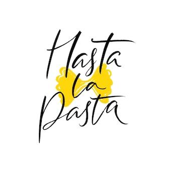 Hasta la pasta lustiges zitat poster für italienisches restaurant café pasta bar buffet druck für feinschmecker