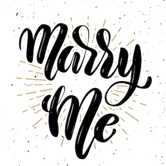 Heirate mich. hand gezeichnetes motivationsbeschriftungszitat. element für plakat ,, grußkarte. illustration