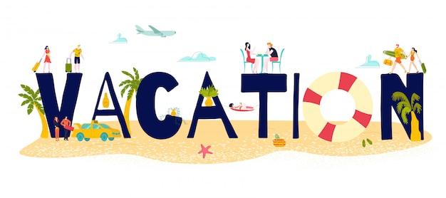 Heiße tourreise für urlaub seeurlaub im sommer, große buchstaben und kleine leute in badeanzugillustration.