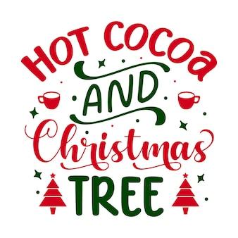 Heißer kakao und weihnachtsbaum typografie premium vector design zitatvorlage