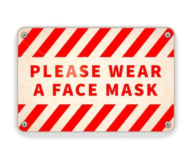 Helle glänzende rote und weiße metallplatte, bitte tragen sie eine gesichtsmaske, warnschild isoliert auf weiß