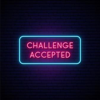 Herausforderung akzeptierte leuchtreklame.