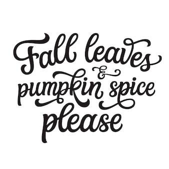 Herbstblätter und kürbisgewürz bitte schriftzug
