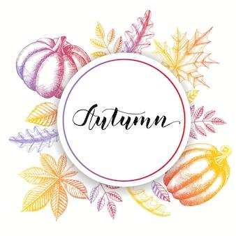 Herbsthintergrund mit handgezeichneten blättern und kürbissen. herbst-schriftzug. handgemachtes motivationszitat. skizze, gravur. vektordesign