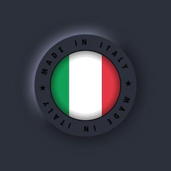 Hergestellt in italien. italien gemacht. italienisches qualitätsemblem, etikett, schild, knopf. italien-flagge. italienisches symbol. vektor. einfache symbole mit flaggen. neumorphe ui ux dunkle benutzeroberfläche. neumorphismus
