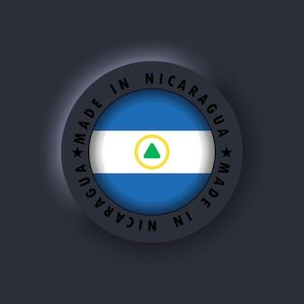 Hergestellt in nicaragua. nicaragua gemacht. nicaragua-qualitätsemblem, etikett, schild, schaltfläche, abzeichen im 3d-stil. einfache symbole mit flaggen. neumorphe ui ux dunkle benutzeroberfläche. neumorphismus