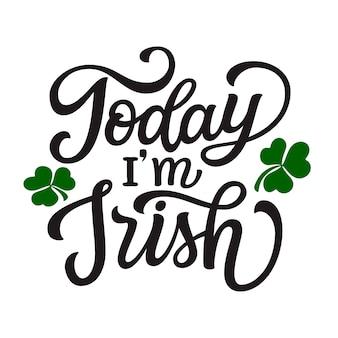 Heute bin ich irischer schriftzug