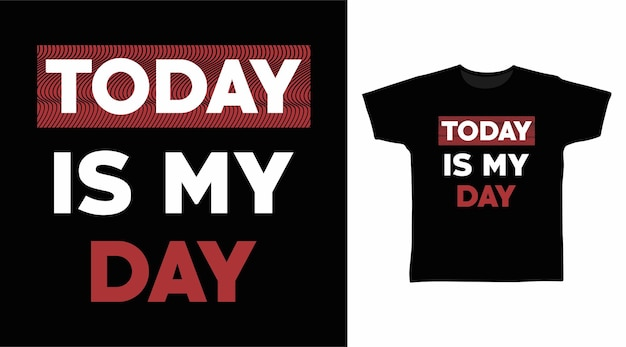 Heute ist mein tag-typografie-t-shirt-design