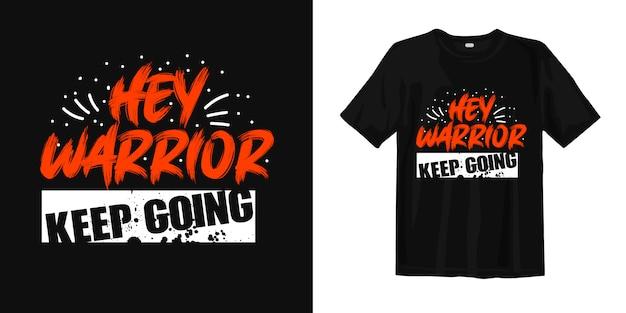 Hey krieger, mach weiter. schriftzug für t-shirt-design