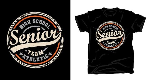 High school senior team typografie t-shirt design