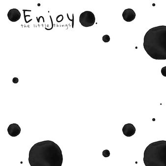 Hintergrund des tupfentintenpinselmusters mit dem text der kleinen dinge genießen things