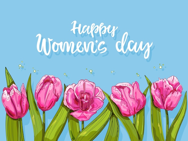 Hintergrund mit tulpen und der inschrift happy women's day. postkarte für 8. märz. handgezeichneter hintergrund.