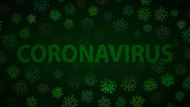 Hintergrund mit viren und aufschrift coronavirus in dunkelgrünen farben. illustration zur covid-19-pandemie.