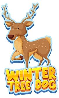 Hirsch-cartoon-figur mit winter-baum-hund-schriftart-banner isoliert