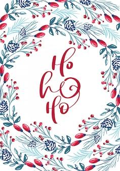 Ho ho ho kalligraphische beschriftung handgeschriebenen text. weihnachtsgrußkarte