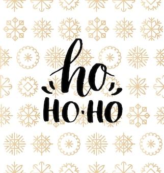 Ho ho-ho-schriftzugdesign auf schneeflockenhintergrund. nahtloses muster weihnachten oder neujahr. frohe feiertage typografie für grußkartenvorlage oder plakatkonzept.