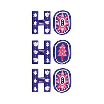Ho ho ho weihnachtsbeschriftung dekorative folk-stil-vektor-illustration