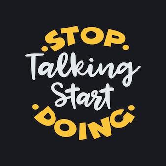 Hör auf zu reden, beginne mit dem beschriften