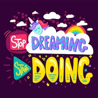 Hör auf zu träumen fang an zu tun