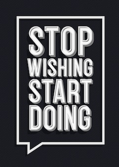 Hör auf zu wünschen, dass du anfängst zu unterschreiben