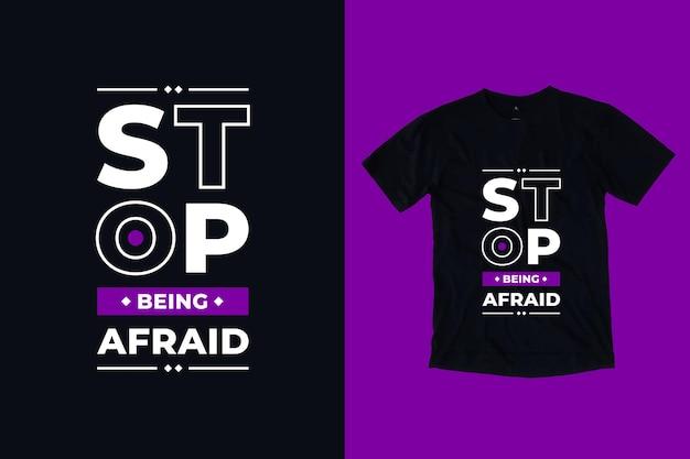 Hören sie auf, angst vor modernen typografie inspirierenden zitaten t-shirt design zu haben