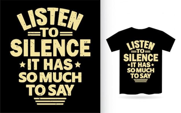 Hören sie stille, es hat so viel zu sagen typografie t-shirt