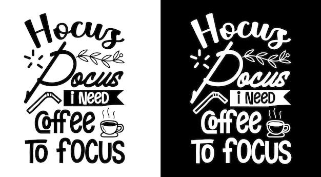 Hokuspokus ich brauche kaffee, um kaffeezitate zu fokussieren, handgezeichnete schriftzüge