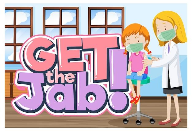 Holen sie sich das jab-font-banner mit einem arzt, der einem mädchen impfstoff injiziert