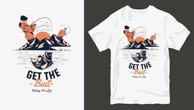 Holen sie sich den köder, angeln t-shirt design.