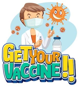 Holen sie sich ihr impfstoff-font-banner mit einem arzt-mann-cartoon-charakter