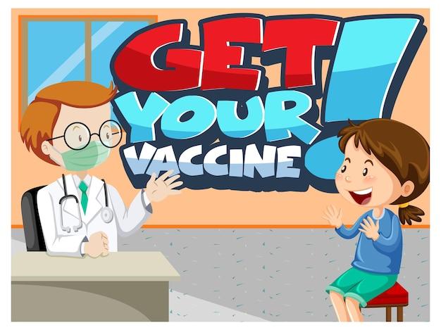 Holen sie sich ihr impfstoff-font-banner mit einem mädchen trifft eine arzt-cartoon-figur