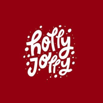 Holly jolly handgezeichnete weiße farbe text moderne typografie phrase vector illustration