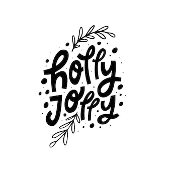Holly jolly moderne typografie phrase handgezeichnete schwarze farbe schriftzug vector illustration