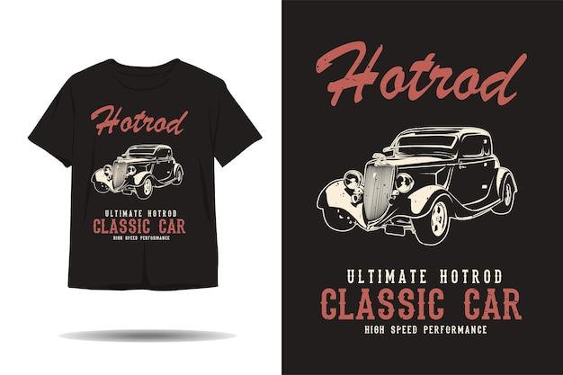 Hot rod ultimative hot rod oldtimer silhouette t-shirt design