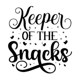 Hüter der snacks typografie premium-vektor-design-zitat-vorlage