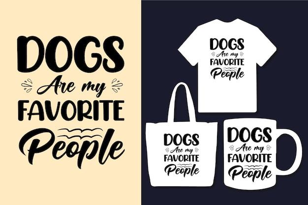 Hunde sind meine lieblings-typografie-zitate für menschen