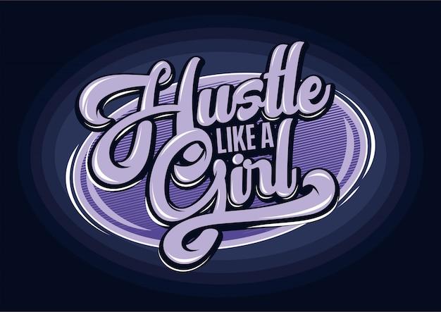 Hustle wie eine mädchenbeschriftung