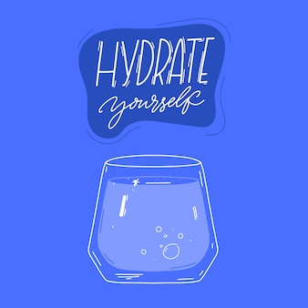 Hydratisieren sie sich motivationszitat und glas wasser auf blauer hintergrundillustration für poster