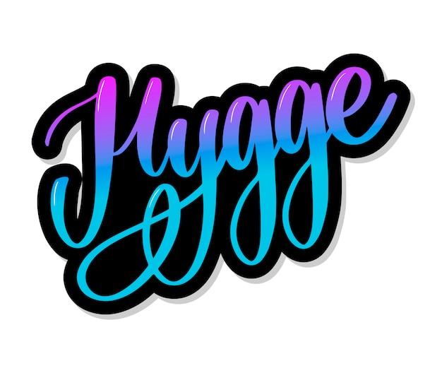 Hygge-schriftzug. das dänische wort hygge bedeutet gemütlichkeit, entspannung und komfort.